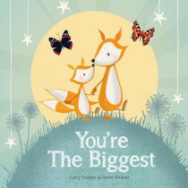 You're the Biggest by Lucy Tapper, 9781907860041