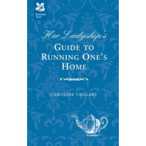 Her Ladyship's Guide to Running One's Home by Caroline Taggart, 9781907892134