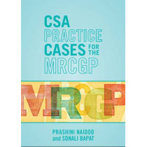 CSA Practice Cases for the MRCGP by Prashini Naidoo, 9781907904349