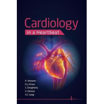 Cardiology in a Heartbeat by Amar Vaswani, 9781907904783