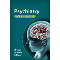 Psychiatry: A Clinical Handbook by Mohsin Azam, 9781907904813