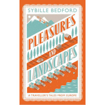 Pleasures and Landscapes by Sybille Bedford, 9781907970405