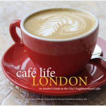 Cafe Life London: A Guide To The Neighbourhood Cafes by Jennie Milsom, 9781907973253