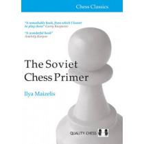 The Soviet Chess Primer by Ilya Maizelis, 9781907982996