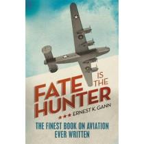 Fate is the Hunter by Ernest K. Gann, 9781908059024