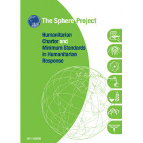 Humanitarian charter and minimum standards in humanitarian response by The Sphere Project, 9781908176004