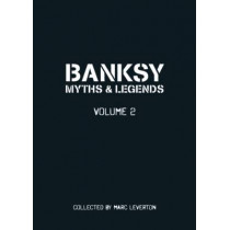 Banksy Myths and Legends Volume II by Liza Kirwin, 9781908211316