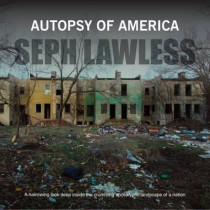 Autopsy of America: The Death of a Nation by Seph Lawless, 9781908211491