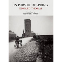 In Pursuit of Spring by Edward Thomas, 9781908213433