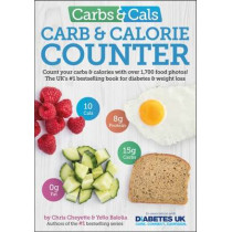 Carbs & Cals Carb & Calorie Counter: Count Your Carbs & Calories with Over 1,700 Food & Drink Photos! by Chris Cheyette, 9781908261151