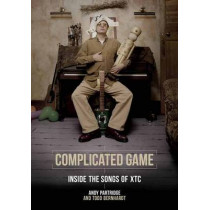 Complicated Game: Inside the Songs of Xtc by Andy Partridge, 9781908279781