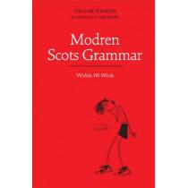 Modren Scots Grammar: Wirkin wi Wirds by Christine Robinson, 9781908373397