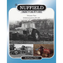 The Nuffield Tractor Story: Vol. 2 by Dr. Anthony Clare, 9781908397652