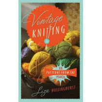 Vintage Knitting: 18 Patterns from the 1940s by Liza Hollinghurst, 9781908402974