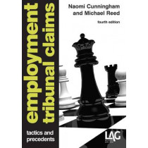 Employment Tribunal Claims: Tactics and Precedents by Naomi Cunningham, 9781908407351