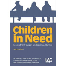 Children in Need: Local Authority Support for Children and Families by Ian Wise, 9781908407412