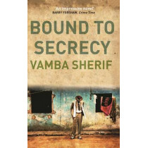 Bound to Secrecy by Vamba Sherif, 9781908446329