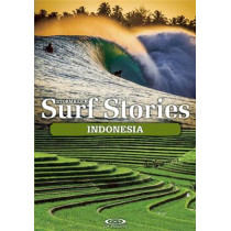Stormrider Surf Stories Indonesia by Alex Dick-Read, 9781908520340