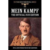 Mein Kampf: The Official 1939 Edition by Adolf Hitler, 9781908538680