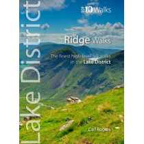 Ridge Walks: The Finest High-Level Walks in the Lake District by Carl Rogers, 9781908632388