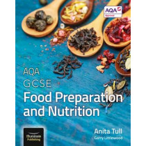 AQA GCSE Food Preparation and Nutrition by Anita Tull, 9781908682789