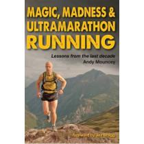 Magic, Madness & Ultramarathon Running by Andy Mouncey, 9781908691262