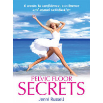 Pelvic Floor Secrets by Jenni Russell, 9781908691392