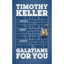 Galatians For You: For reading, for feeding, for leading by Timothy Keller, 9781908762344