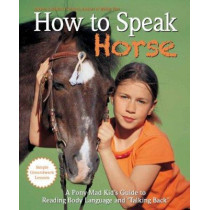 How to Speak Horse by Andrea Eschbach, 9781908809056