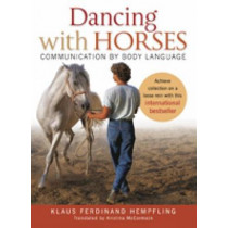 Dancing with Horses by Klaus Ferdinand Hempfling, 9781908809063