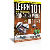 Learn 101 Romanian Verbs in 1 Day: With LearnBots by Rory Ryder, 9781908869289