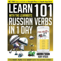 Learn 101 Russian Verbs in 1 Day: With LearnBots by Rory Ryder, 9781908869296