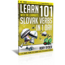 Learn 101 Slovak Verbs in 1 Day: With LearnBots by Rory Ryder, 9781908869302