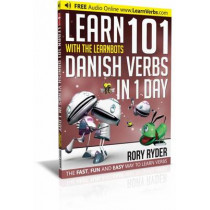 Learn 101 Danish Verbs in 1 Day: With LearnBots by Rory Ryder, 9781908869319