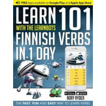 Learn 101 Finnish Verbs In 1 Day: With LearnBots, 9781908869326