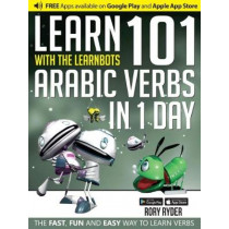 Learn 101 Arabic Verbs In 1 Day: With LearnBots by Rory Ryder, 9781908869357