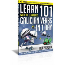 Learn 101 Galician Verbs in 1 Day: With LearnBots by Rory Ryder, 9781908869371