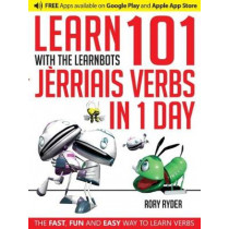 Learn 101 Jerriais Verbs in 1 Day: With LearnBots by Rory Ryder, 9781908869395