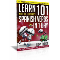 Learn 101 Spanish Verbs In 1 day: With LearnBots by Rory Ryder, 9781908869401