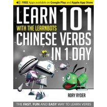 Learn 101 Chinese Verbs in 1 Day: With LearnBots by Rory Ryder, 9781908869432