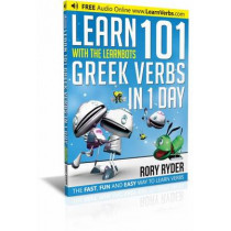 Learn 101 Greek Verbs In 1 Day: With LearnBots by Rory Ryder, 9781908869470