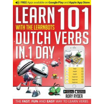 Learn 101 Dutch Verbs In 1 Day: With LearnBots by Rory Ryder, 9781908869487