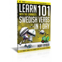 Learn 101 Swedish Verbs in 1 Day: With LearnBots by Rory Ryder, 9781908869500
