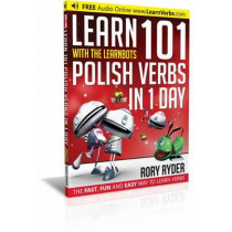 Learn 101 Polish Verbs In 1 Day: With LearnBots by Rory Ryder, 9781908869517