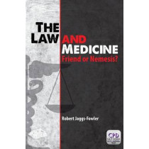 The Law and Medicine: Friend or Nemesis? by Robert Mark Jaggs-Fowler, 9781908911995