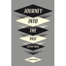 Journey Into The Past by Stefan Zweig, 9781908968364