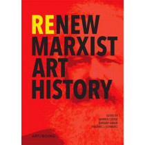 ReNew Marxist Art History by Warren Carter, 9781908970121