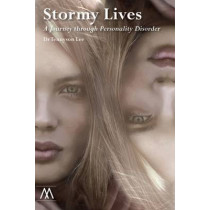 Stormy Lives: A Journey through Personality Disorder by Tennyson Lee, 9781908995162