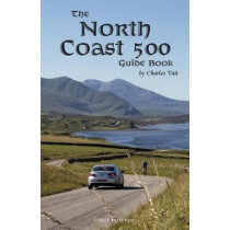 The North Coast 500 Guide Book, 9781909036604