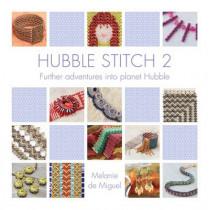 Hubble Stitch 2: Further adventures into planet Hubble by Melanie de Miguel, 9781909116726
